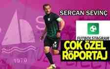 Sercan Sevinç Futbolstagram Sayfasına Çok Özel Röportaj Verdi!