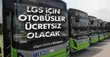 LGS için otobüsler ücretsiz olacak..İşte detaylar