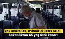 65 yaş ve üzeri vatandaşların seyahat iznine ilişkin genelge..