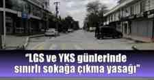 LGS ve YKS günlerinde sınırlı sokağa çıkma yasağı.