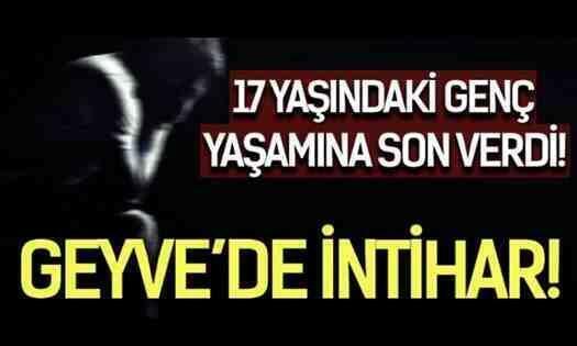 Geyve Nuruosmaniye'li Genç intihar Etti! Allah Rahmet Eylesin