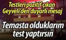 Testleri pozitif çıkan Geyve Nuruosmaniye'li vatandaş'dan duyarlı paylaşım!
