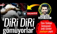 Türkiye bunu konuşuyor: Diri diri gömüyorlar!