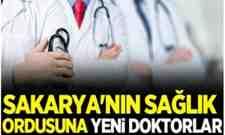 Sakarya'nın sağlık ordusuna yeni doktorlar!