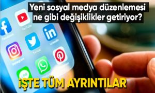 Yeni sosyal medya düzenlemesinin tüm ayrıntıları!