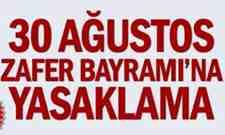 30 Ağustos Zafer Bayramı İçin Korona Yasağı!