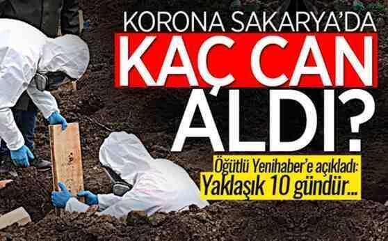 Sakarya'da koronadan vefat edenlerin sayısı!