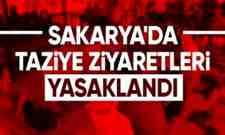 Sakarya'da Taziye ziyaretleri yasaklandı..