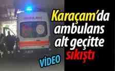 Geyve Karaçam'da ambulans geçitte sıkıştı..(Video)