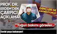 Prof.Dr Erdem'den Çarpıcı Açıklama ;Gençleri de Kaybediyoruz