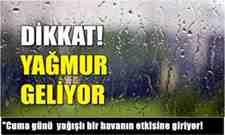 """""""Cuma günü yurdumuz yağışlı bir havanın etkisine giriyor!"""