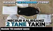 Maskede 'TSE standardı' uyarısı