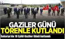 Sakarya'da 19 Eylül Gaziler Günü kutlandı