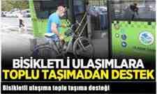 Bisikletli ulaşıma toplu taşıma desteği..