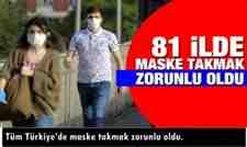 Tüm Türkiye'de maske takmak zorunlu oldu.