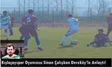 Kışlaçayspor Oyuncusu Sinan Çalışkan Dereköy'le Anlaştı!