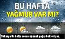 Sakarya'da hafta sonu sağanak yağış bekleniyor.