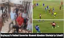 Kışlaçay'lı Futbol Severler Hamed Abodun Sholoja'yı İzledi!