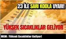Meteoroloji Genel Müdürlüğü Yüksek Sıcaklıklar Geliyor!