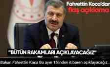 Bakan Fahrettin Koca Bu ayın 15'inden itibaren açıklayacağız..