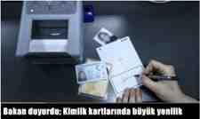 Bakan duyurdu; Kimlik kartlarında büyük yenilik..