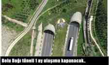 TEM Otoyolu Bolu Dağı tüneli 1 ay ulaşıma kapanacak..