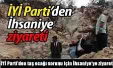 İYİ Parti'den taş ocağı sorunu için İhsaniye'ye ziyaret.