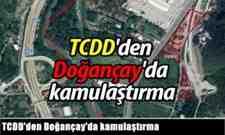 TCDD'den Doğançay'da 3 arazi için kamulaştırma davası açtı.