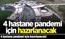 Sakarya'da 4 hastane pandemi için hazırlanacak!