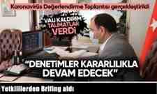 Vali Çetin Oktay Kaldırım' Yetkililerden Brifing aldı