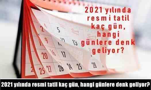 2021 yılında resmi tatil kaç gün, hangi günlere denk geliyor?