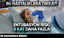 Bu hastalıklara dikkat!