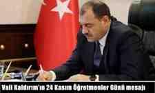 Vali Kaldırım'ın 24 Kasım Öğretmenler Günü mesajı.