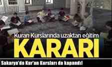 Sakarya'da Kur'an Kursları da kapandı! Uzaktan eğitime geçtiler