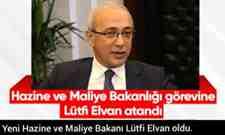 Yeni Hazine ve Maliye Bakanı Lütfi Elvan oldu.