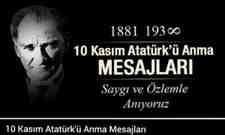 10 Kasım Atatürk'ü anma günü mesajları.
