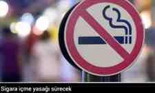 Sigara içme yasağı sürecek