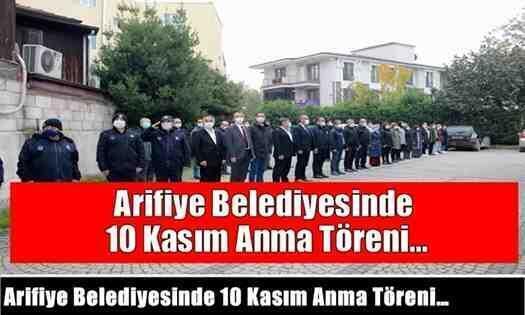 Arifiye Belediyesinde 10 Kasım Anma Töreni…
