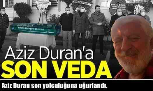 Aziz Duran son yolculuğuna uğurlandı.