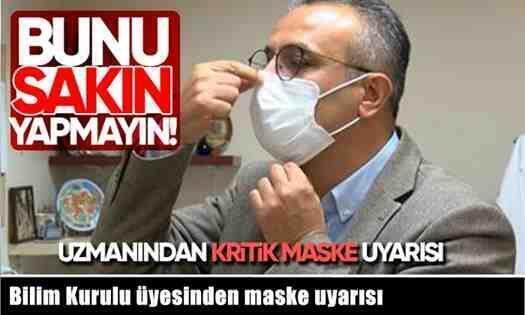 Bilim Kurulu üyesinden maske uyarısı.