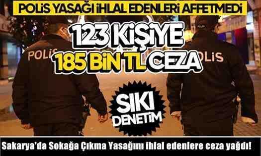 Sakarya'da Sokağa Çıkma Yasağını ihlal edenlere ceza yağdı!