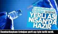 Cumhurbaşkanı Erdoğan yerli aşı için tarih verdi.