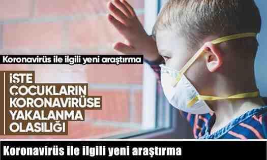 İşte Çocukların Koronavirüse Yakalanma Olasılığı!