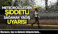 Marmara, Ege ve Akdeniz bölgelerinde sağanak yağış uyarısı…