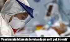 'Pandeminin bitmesinde vatandaşın rolü çok önemli.