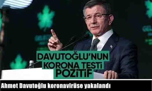 Ahmet Davutoğlu koronavirüse yakalandı.