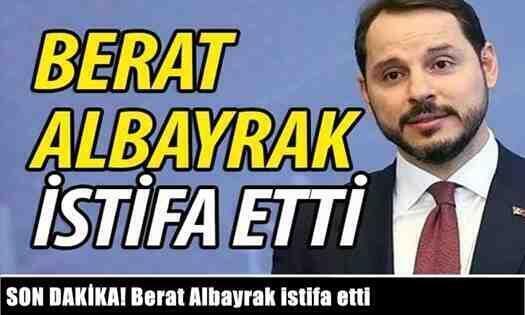 SON DAKİKA! Berat Albayrak istifa etti.