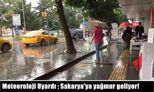 Meteoroloji Uyardı ; Sakarya'ya yağmur geliyor!