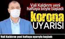 Vali Çetin Oktay Kaldırım yeni haftaya uyarıyla başladı.