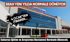 Sakarya Eğitim ve Araştırma Hastanesi Normale Dönecek.